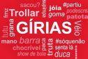 As 10 gírias mais curiosas e conhecidas no Brasil